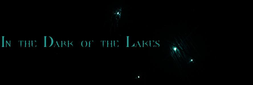 In the Dark of the Lakes